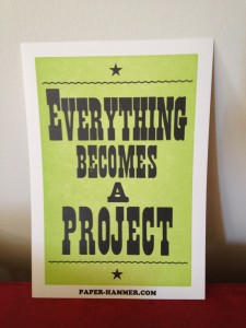 Everything becomes a project
